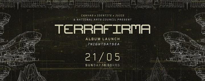 Canvas x Identite x Juice presents Terra Firma by 7nightsatsea