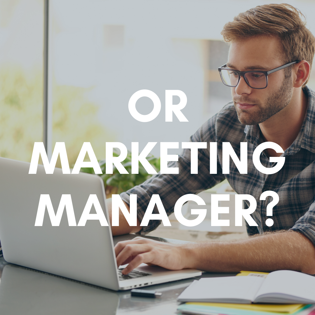 Or a Marketing Manager?