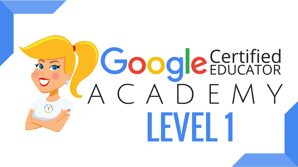 The Google Certified Educator Academy (Level 1) | ShakeUpLearning
