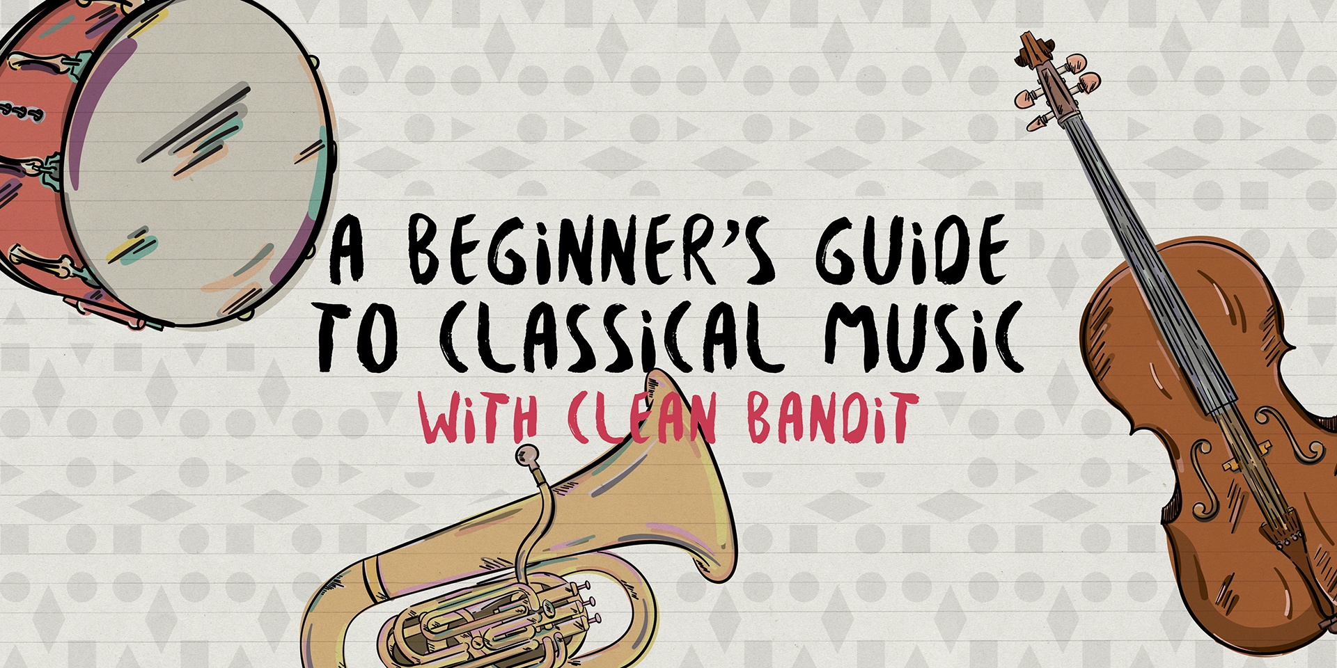 A Beginner's Guide to Classical Music with Clean Bandit