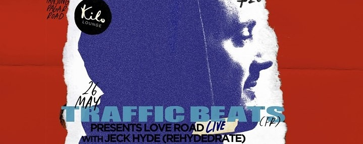 Traffic Beats (FR) presents Love Road Live with Jeck Hyde