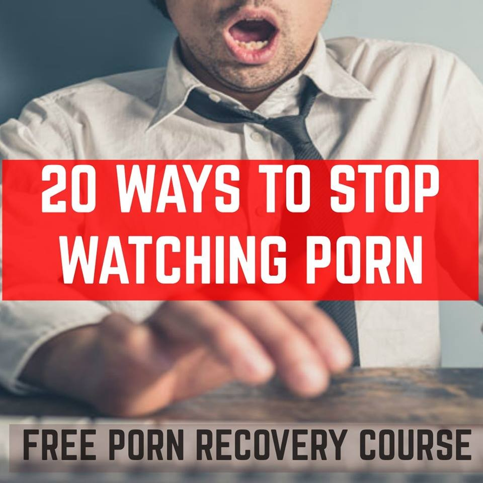 Course Porn 20 ways to quit porn | elevated recovery