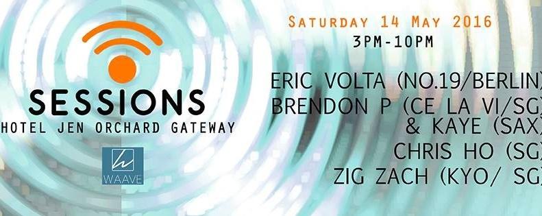 SESSIONS Feat. Eric Volta (No.19 / Berlin), Brendon P, Chris Ho, Kaye & Zig Zach
