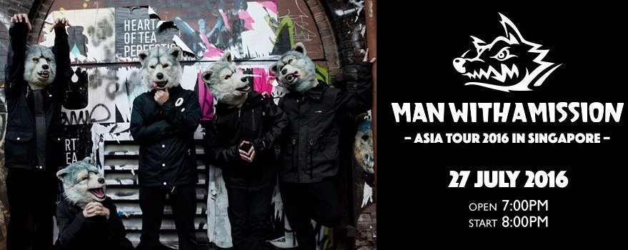 MAN WITH A MISSION - ASIA TOUR 2016 IN SINGAPORE -