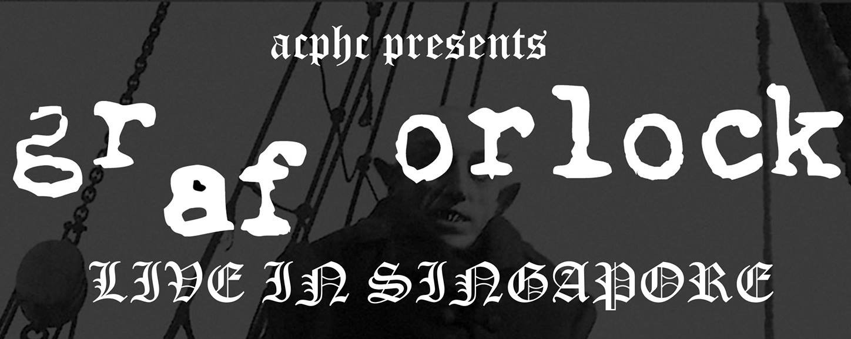 Graf Orlock live in Singapore