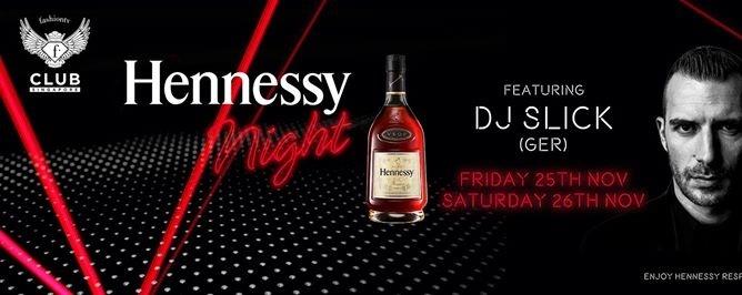 F.Club presents Hennessy Night feat. DJ SLICK (GER)