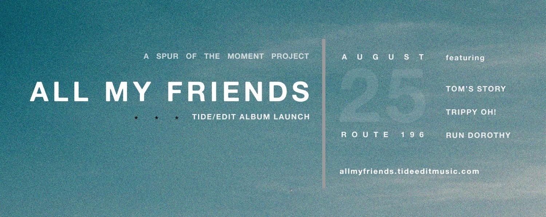All My Friends: tide/edit Album Launch