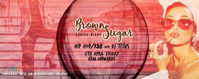 Brown Sugar Friday Ladies Night!