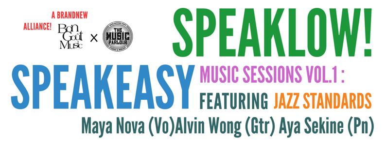 SPEAKLOW! SPEAKEASY [Music Sessions Vol.1]