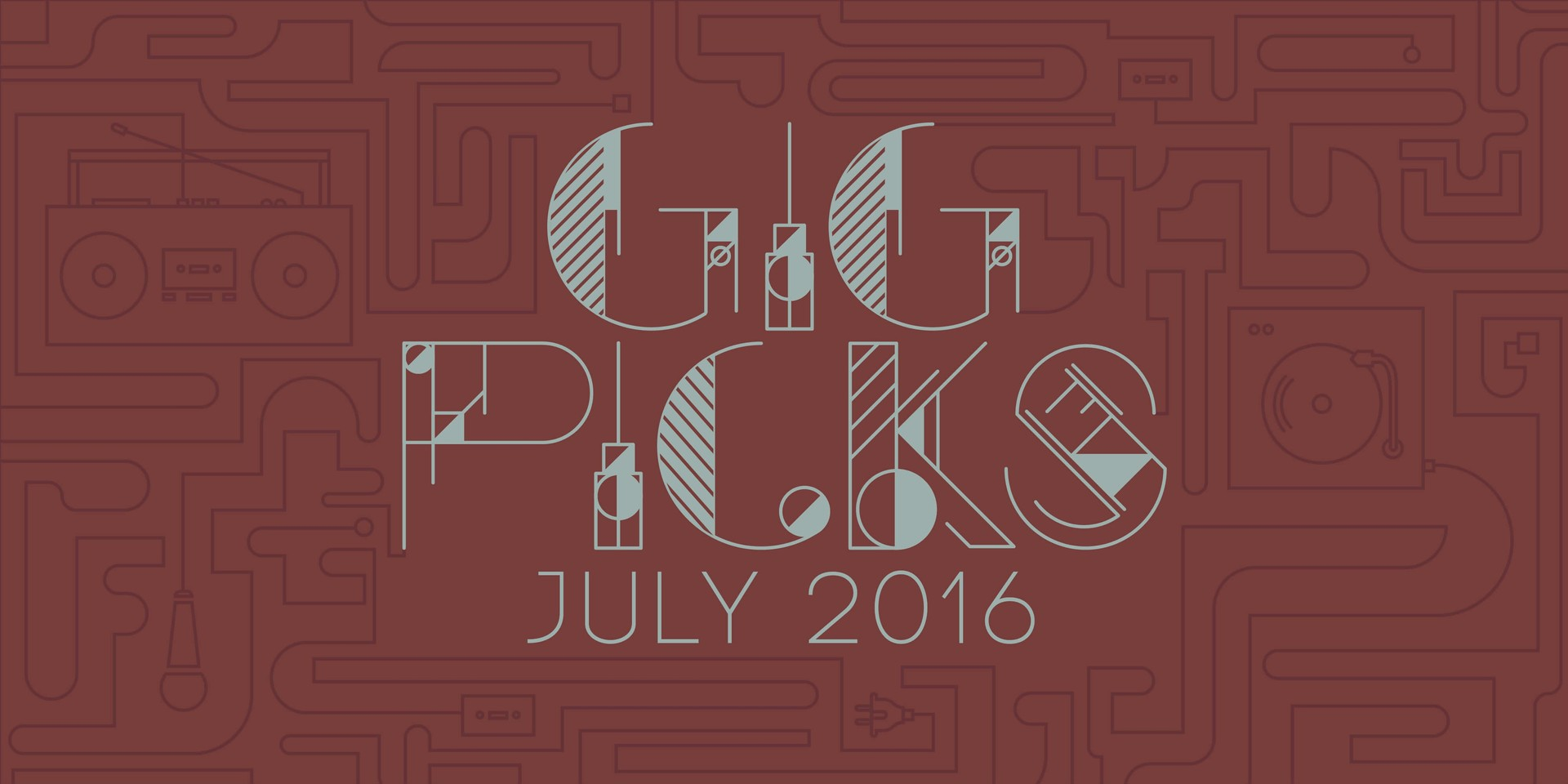 Gig Picks: July 2016