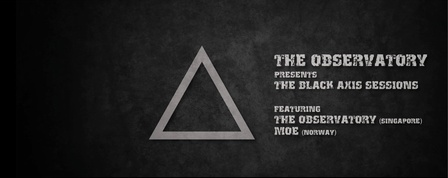 The Black Axis Sessions - MOE (Norway) + The Observatory