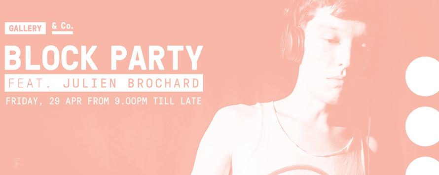 Block Party ft. Julien Brochard