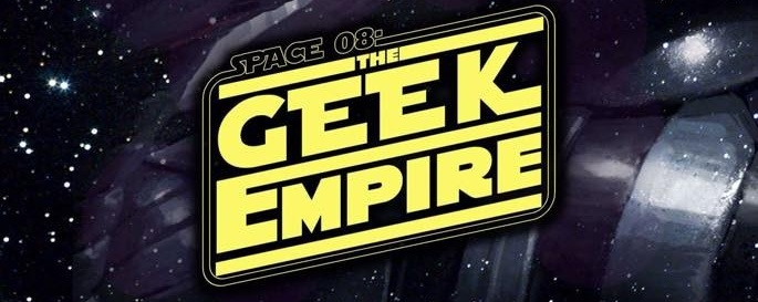 Space 8: The Geek Empire