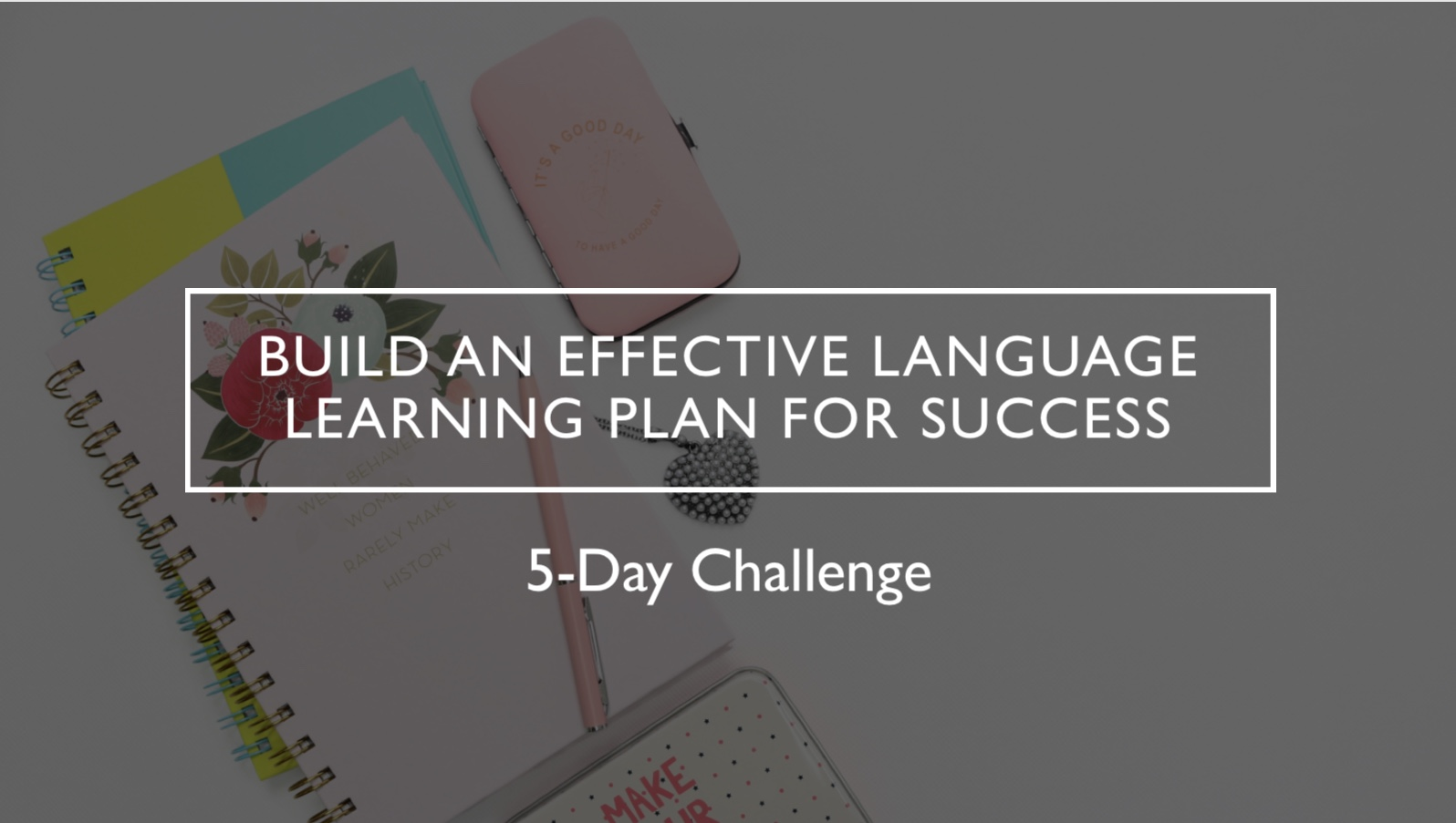 5 day challenge build an effective language learning plan for success