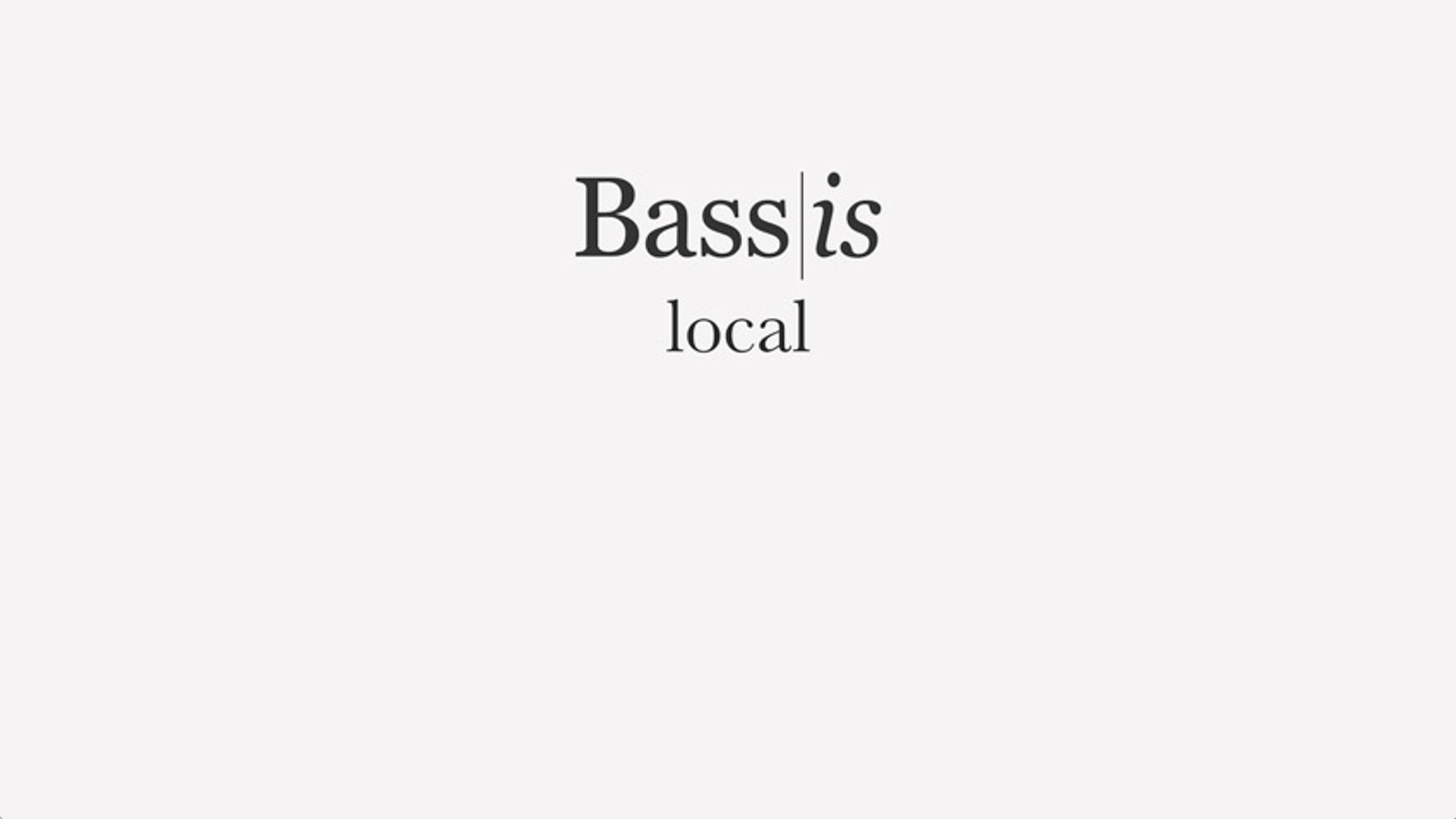 Bassis: Local