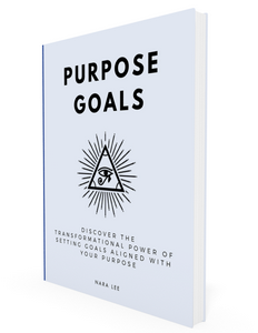 Purpose Goals by Nara Lee