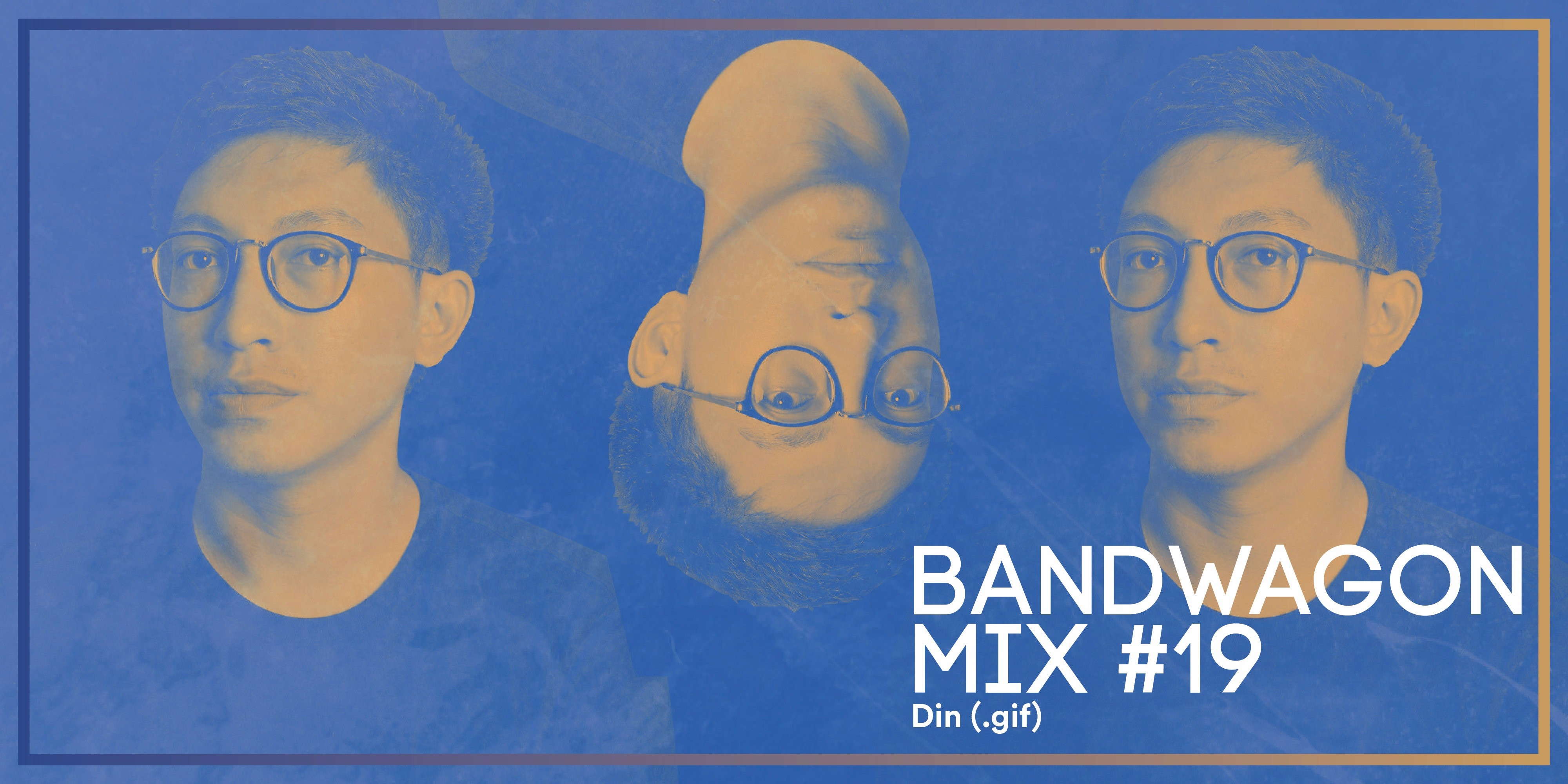 Bandwagon Mix #19: Din (.gif)