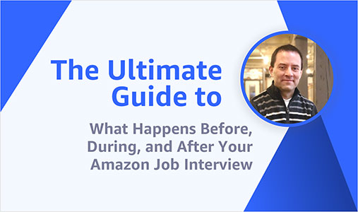 The Ultimate Guide to What Happens Before, During, and After Your Amazon Job Interview