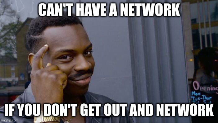 freelance web developer guy thinking you can't have a network if you don't get out and network