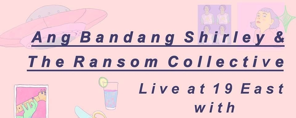 Ang Bandang Shirley & The Ransom Collective Live at 19 East