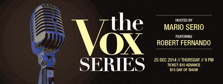 THE VOX SERIES featuring ROBERT FERNANDO and hosted by MARIO SERIO