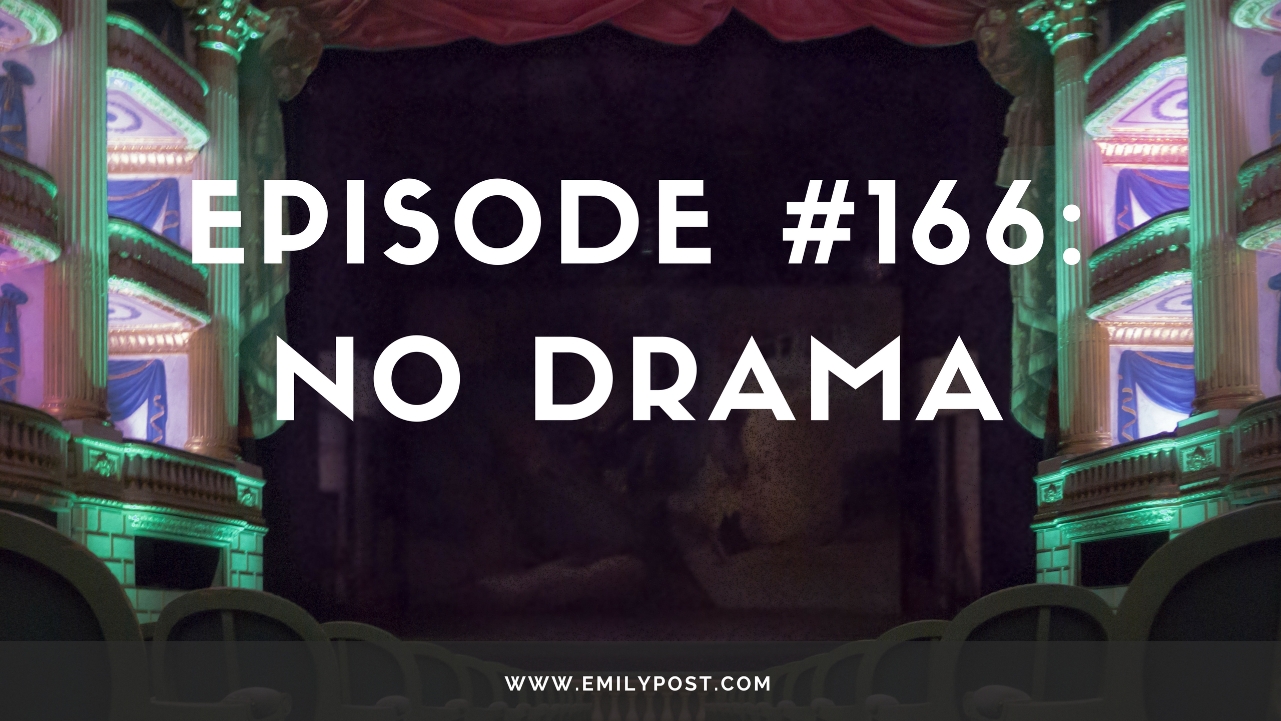 Episode #166: No Drama | Awesome Etiquette Podcast