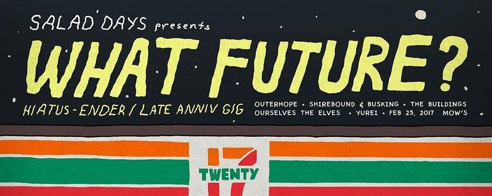 SALAD DAYS presents: What Future? (2nd anniv/hiatus-ender gig!)
