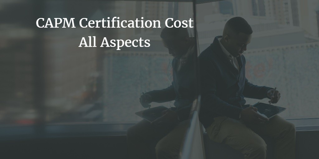 CAPM certification cost all aspects