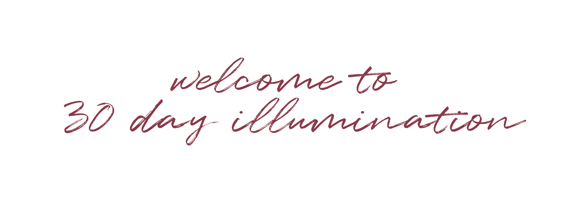 30 Day Illumination Challenge