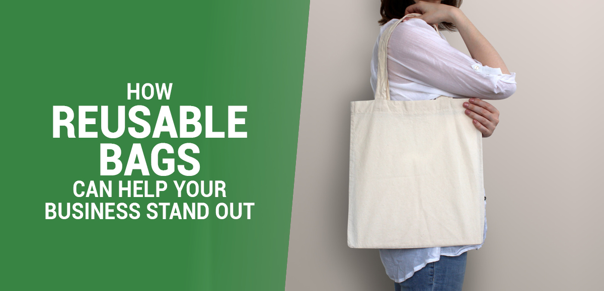 How Reusable Bags Can Help Your Business Stand Out