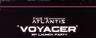"""This Is Atlantis """"Voyager"""" EP Launch Party"""