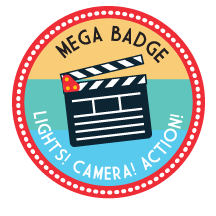 Lights, Camera, Action! Mega Badge
