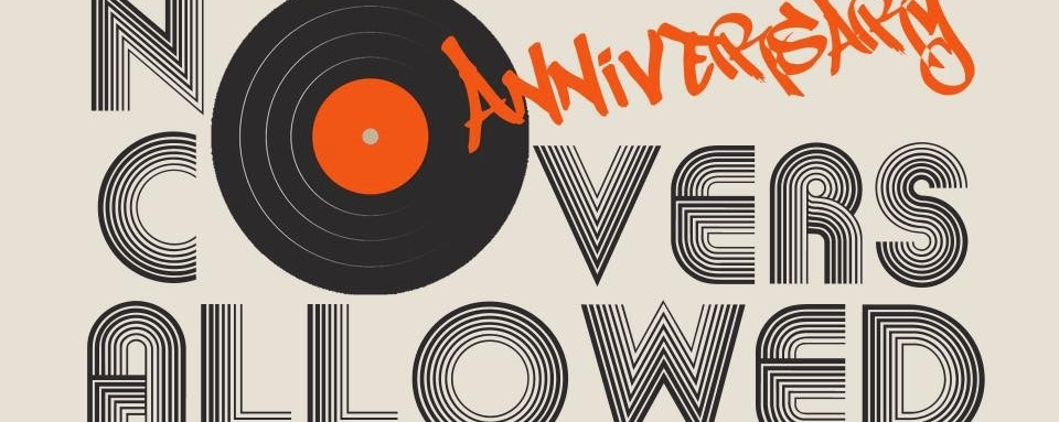 NO COVERS ALLOWED ANNIVERSARY