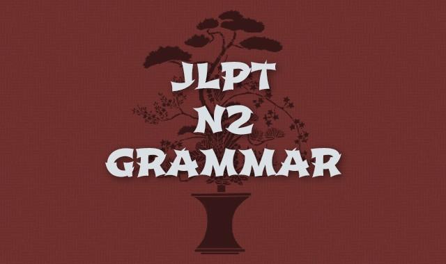 JLPT N2 Grammar Course