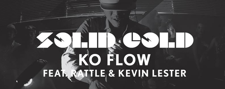 KO FLOW FEAT. RATTLE & KEVIN LESTER
