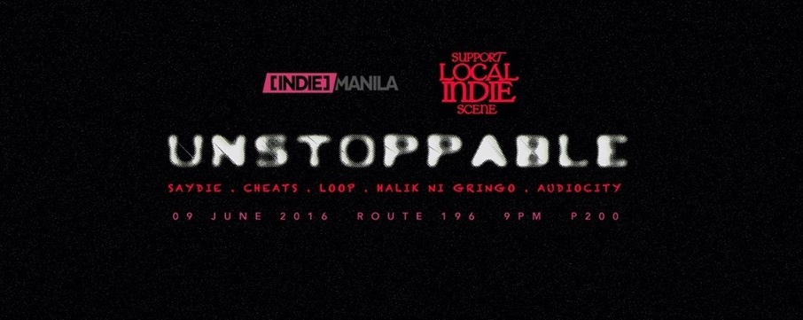 Indie Manila x Support Your Local Indie Scene: Unstoppable