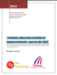 FUNDING, M&A AND CLOSURES IN INDIAN STARTUPS – JAN TO APR 2014
