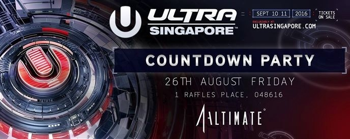 Altimate presents Ultra Singapore's Countdown Party - 26 Aug 2016