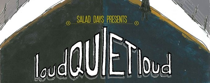 SALAD DAYS: LOUDquietLOUD