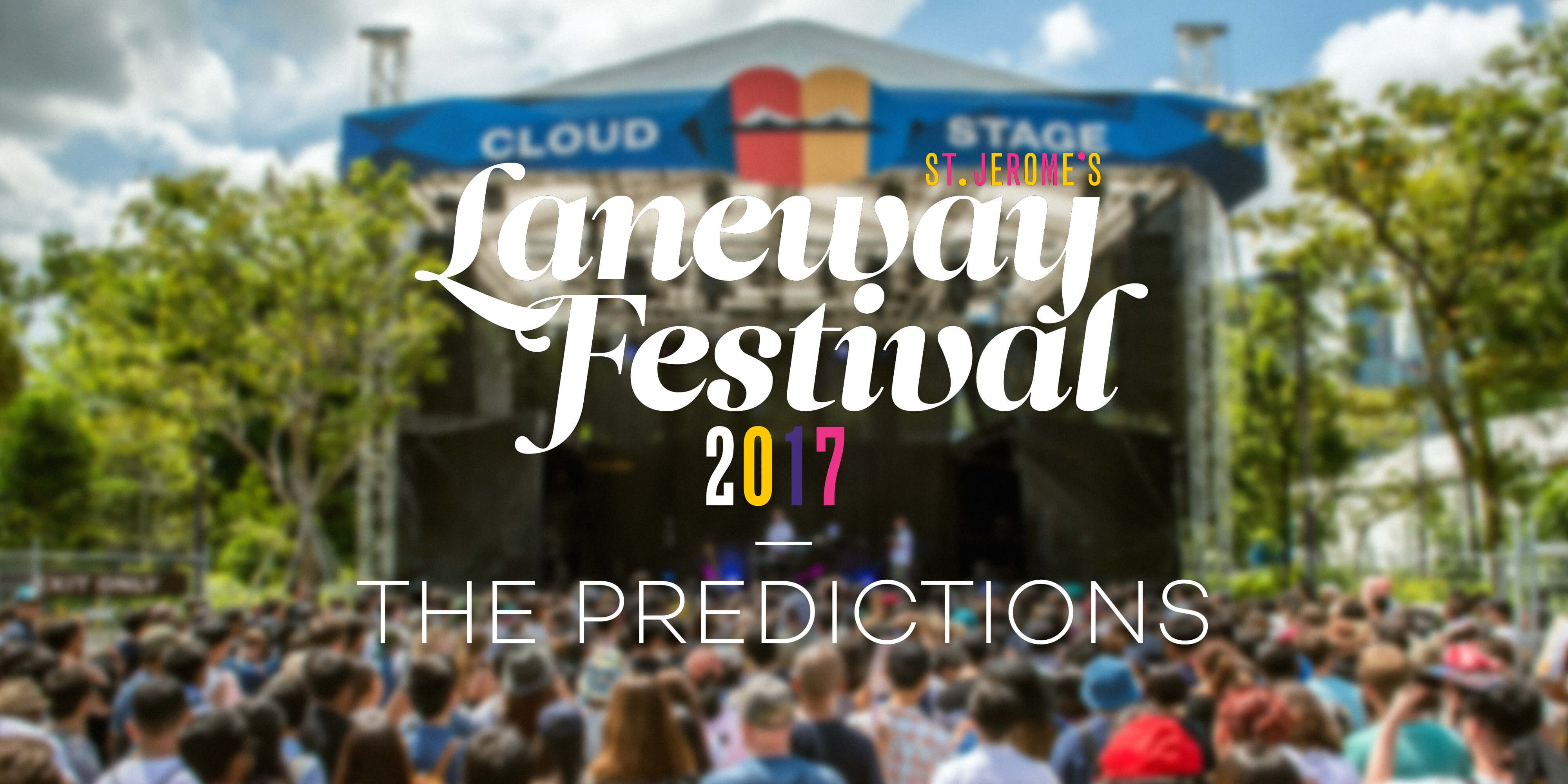 Laneway Festival SG 2017 Special: The Predictions