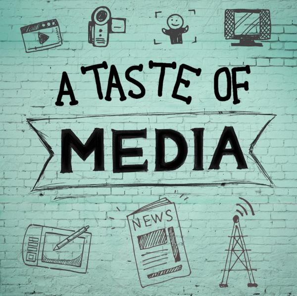 A Taste of Media!