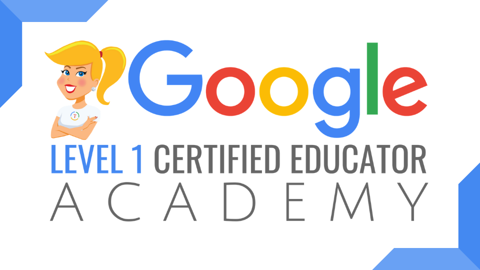The Google Certified Educator Academy (Level 1