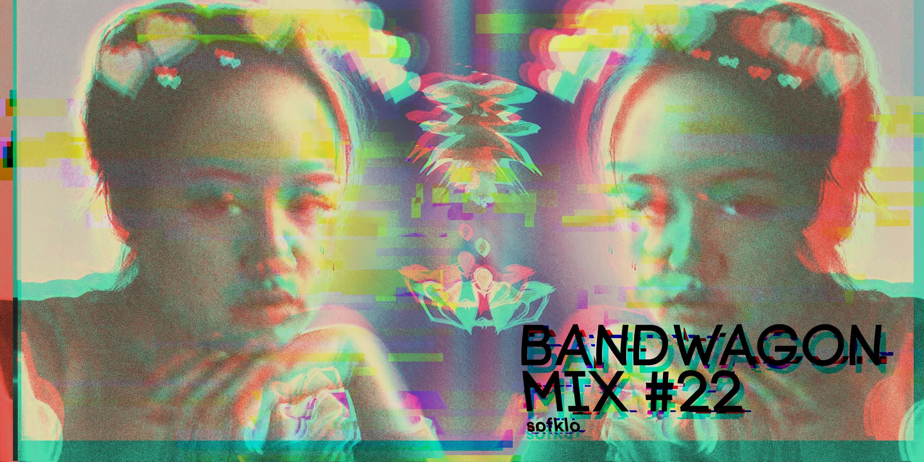 Bandwagon Mix #22: sofklo