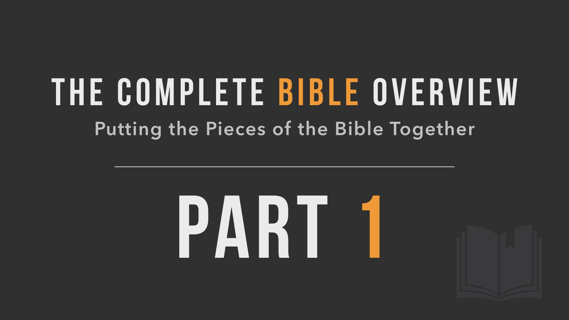 The Complete Bible Overview Part 1 Course