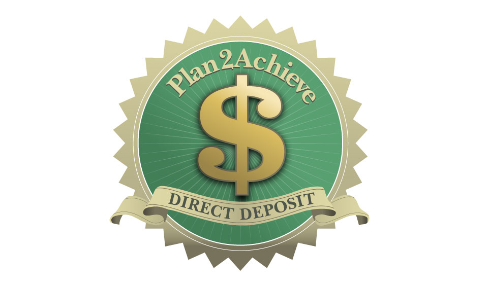 Plan2Achieve: Direct Deposit