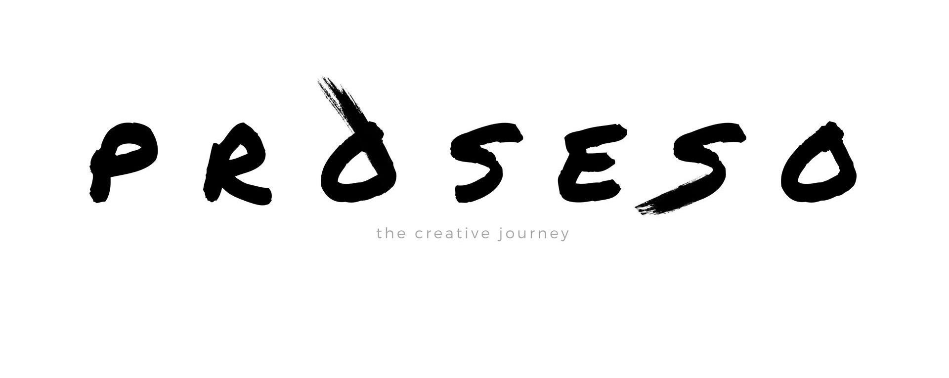 P R O S E S O   the creative journey