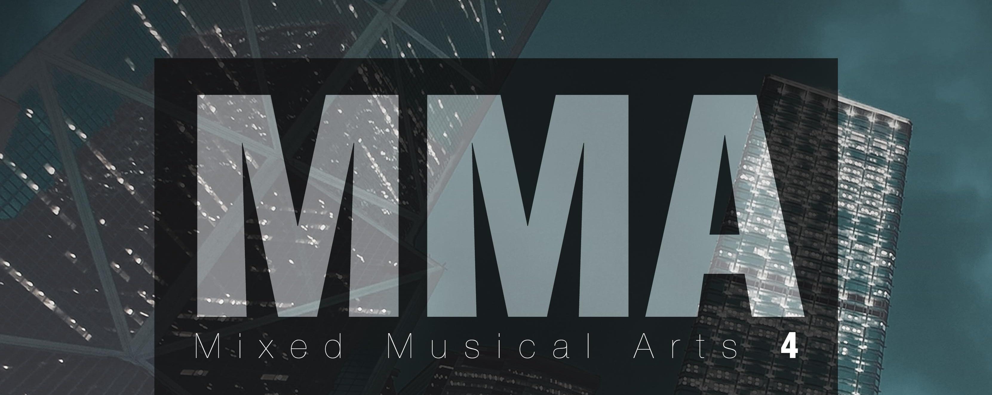 MMA: Mixed Musical Arts 4