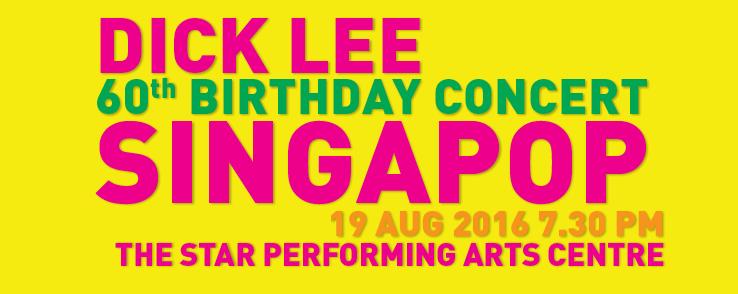 Dick Lee 60th Birthday Concert: Singapop!