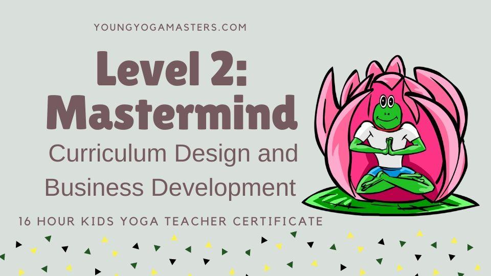 Level 2: Mastermind Curriculum Design and Business Planning