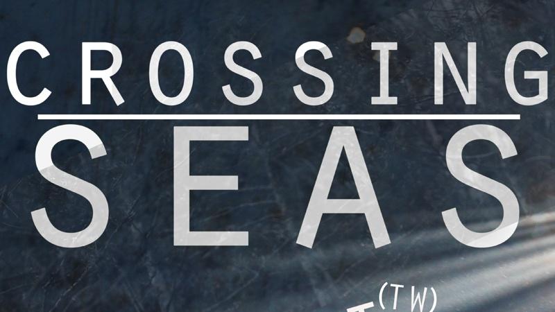 CROSSING SEAS